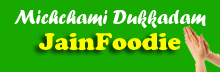Michhami Dukkadam From Jain Foodie
